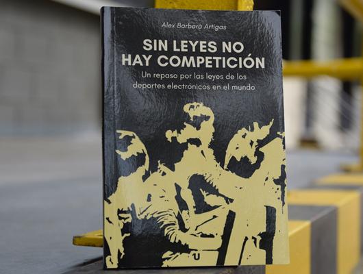 Sin leyes no hay competición – Àlex Barbarà Muy probablemente el mejor libro sobre deportes electrónicos del mercado