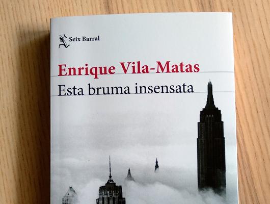 """Enrique Vila-Matas """"Esa Bruma Insensata"""""""