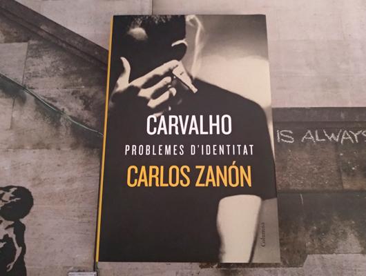 Carvalho: Problemas de identidad – Carlos Zanón Cuando el personaje supera a su creador