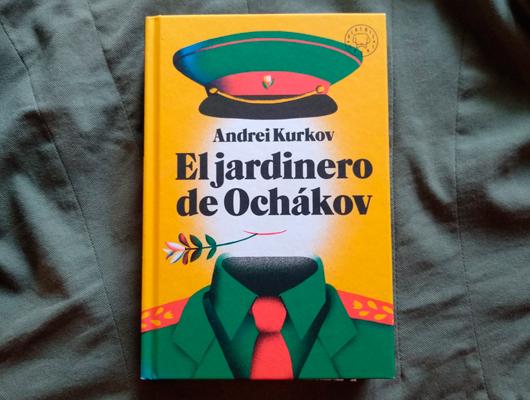 El Jardinero de Ochákov – Andrei Kurkov In Blackie we trust