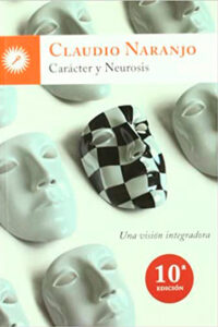 Caracter y neurosis: una visión integradora de Claudio Naranjo