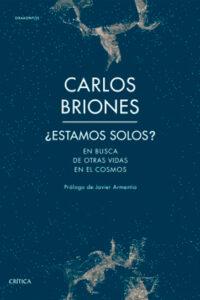 ¿Estamos solos? En busca de ostras vidas en el cosmos - Carlos Briones