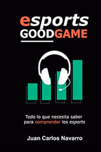 Esports, Good Game: Todo lo que necesita saber para comprender los esports