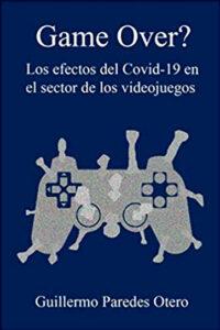 Game Over? Los efectos del Covid-19 en el sector de los videojuegos