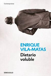 Dietario Voluble - Enrique Vila-Matas