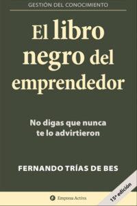 El libro negro del emprendedor: No digas que nunca te lo advirtieron - Fernando Trias de Bes