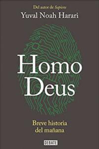 Homo Deus, breve historia del Mañana - Yuval Noah Harari