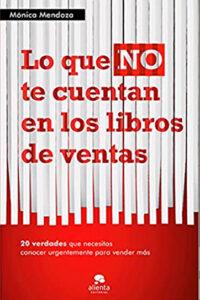 Lo que NO te cuentan en los libros de ventas - Mónica Mendoza