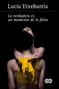 Lo verdadero es un momento de lo falso - Lucía Etxebarria