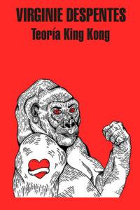 Teoría King Kong - Virginie Despentes