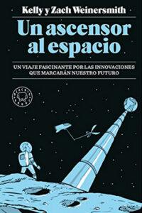 Un ascensor al espacio – Kelly & Zach Weinersmith
