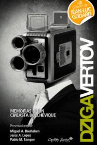 Memorias de un Cineasta Bolchevique - Dziga Vertov