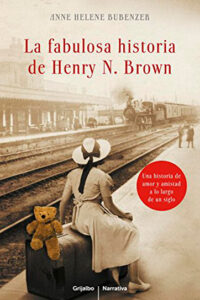 La fabulosa historia de Henry N. Brown - Anne Helene Bubenzer