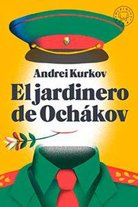 El Jardinero de Ochákov - Andréi Kurkov