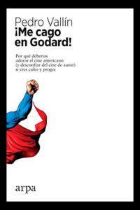 Me cago en Godard! - Pedro Vallín