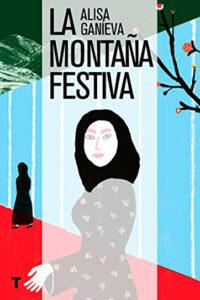 La montaña festiva - Alisa Ganièva