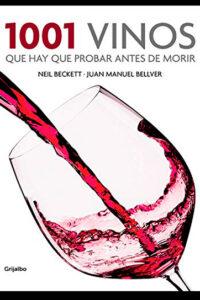 1001 vinos que hay que probar antes de morir -  Neil Beckett
