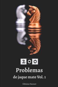 200 Problemas de jaque mate Vol.1 -  Editions Ducourt