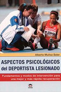 Aspectos psicológicos del deportista lesionado - Alberto Muñoz Soler