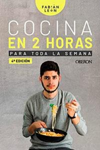 Cocina en 2 horas para toda la semana - Fabián León