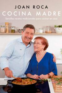 Cocina madre: Recetas sencillas y tradicionales para cocinar en casa - Joan Roca