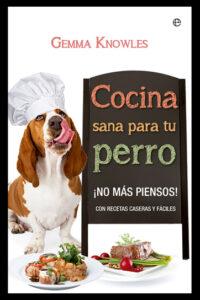 Cocina sana para tu perro - Gemma Knowles