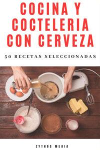 Cocina y Coctelería con Cerveza: 50 recetas seleccionadas - Carlos Manosalva Uhart