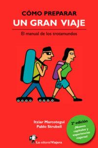 Cómo preparar un gran viaje.: El manual de los trotamundos - Itziar Marcotegui  y Pablo Strubell
