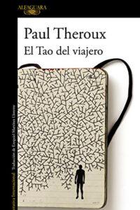 El tao del viajero - Paul Theroux