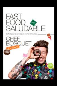 Fast food saludable: Disfruta de la comida sin remordimientos - Chef Bosquet
