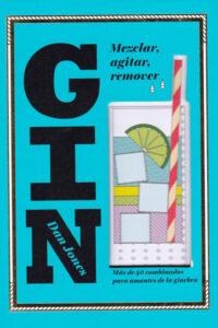 Gin: Mezclar, agitar, remover: más de 40 combinados para amantes de la Ginebra -  Dan Jones