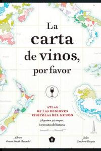 La carta de vinos, por favor: Atlas de las regiones vinícolas del mundo - Jules Gaubert-Turpin