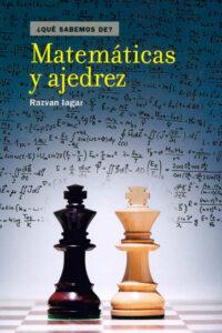 ¿Qué sabemos de? Matemáticas y Ajedrez -  Razvan Gabriel Iagar