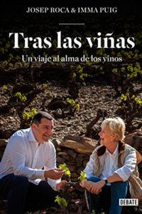 Tras las viñas: Un viaje al alma de los vinos - Josep Roca e Inma Puig
